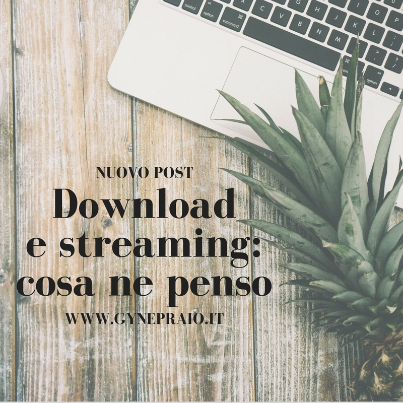 Download e streaming- cosa ne penso (1)
